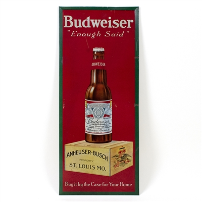 Budweiser Enough Said Prohibition Era TOC Sign
